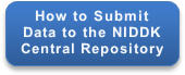 How to Submit Data to NIDDK Central Repository