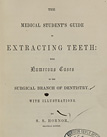 page title from The medical student's guide in extracting teeth