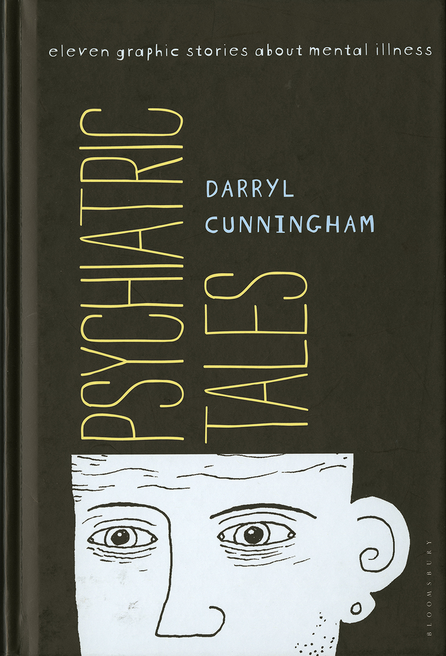 an analysis of the mental illnesses in the graphic novel psychiatric tales by darryl cunningham Psychiatric tales is an autobiographic work that happens to explain mental illness in a succinct and novel way it is already proving to be of use to both health professionals and mental health service clients.