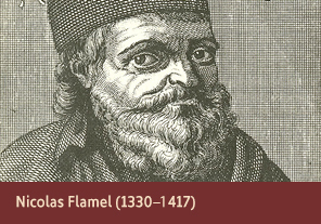 <a href='onlineactivities01.html'>1. Nicolas Flamel (1330–1417)</a>     <h3></h3>     <h4>Nicolas Flamel from a 1971 facsimile of <em>Bibliotheca Chemica</em>  (Chemical library), 1727</h4>     <h5>Creator: E. Roth-Scholtz     <br>Courtesy National Library of Medicine<br /></h5>     <p>Nicolas Flamel was a French scribe, best known for his work in alchemy, the transmutation of metals. Flamel was rumored to have created the mythological Philosopher's Stone, believed to be able to turn all metals into gold and produce an elixir granting eternal life.</p>