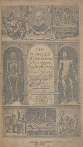 Title page of a book with portrait of Pare, skeleton, and muscular human anatomies, tools, animals, and scholars.