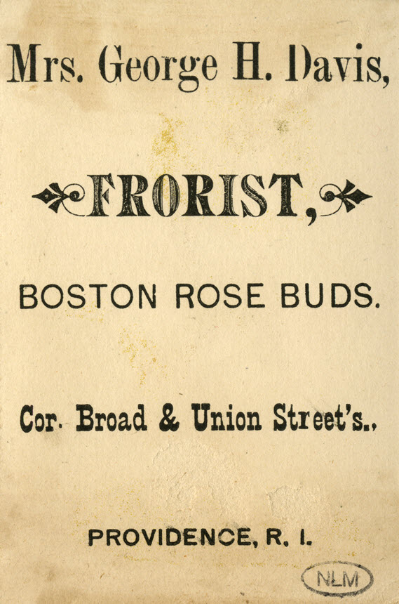 Back of trade card with the words Mrs. George H. Davis, Frorist, Boston Rose Buds. Cor. Broad and Union Street's., Providence, R. I.