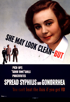 this poster features an apparently average and conservatively dressed woman who might also pose a threat. Featured in the poster is the warning to all servicemen that 'She May Look Clean–But pick-ups, 'good-time girls' and prostitutes spread syphilis and gonorrhea. Publisher information at bottom of poster.