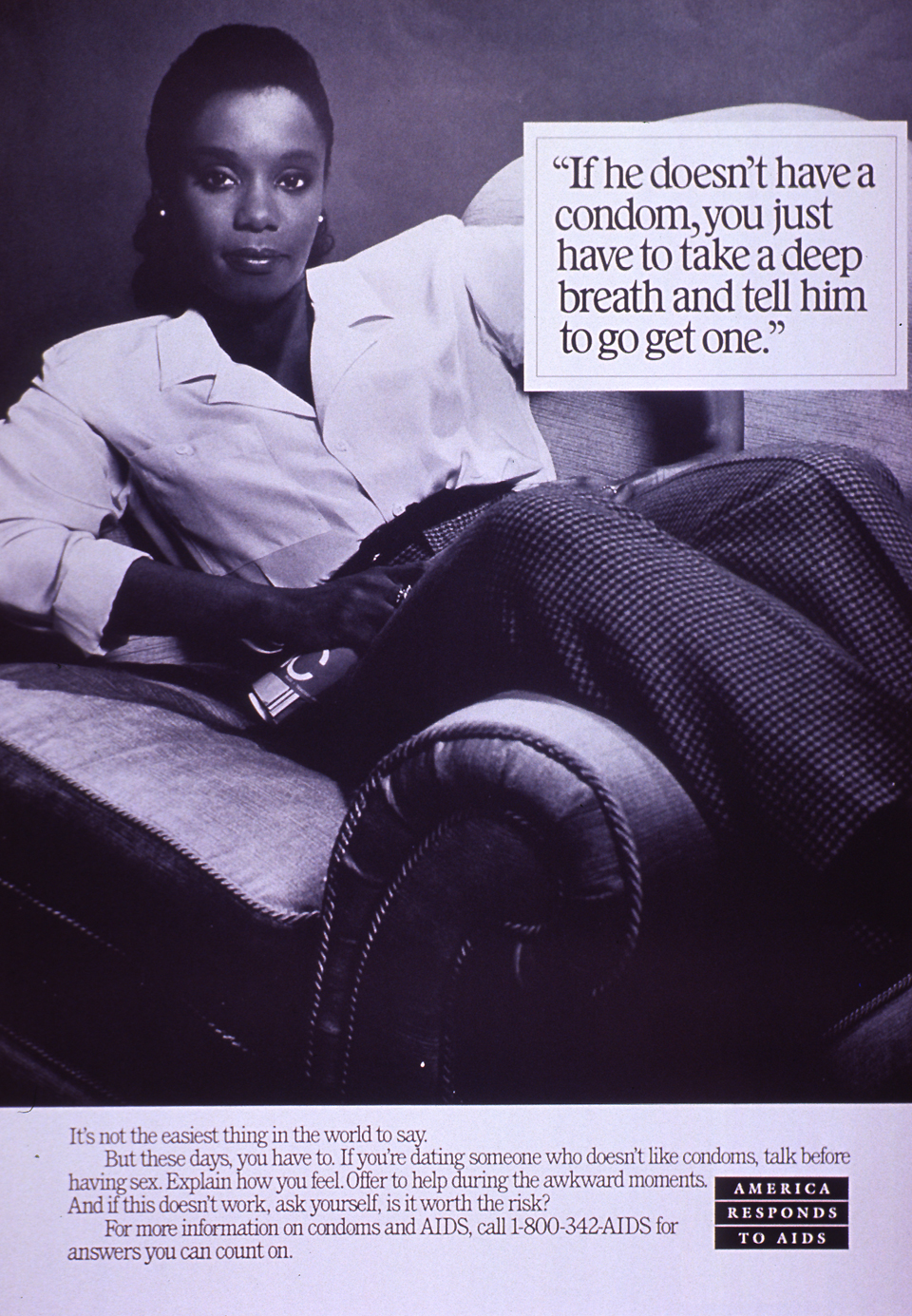 Black and white poster. Title If He Doesn't Have a Condom in the upper right corner. Visual image is a black and whtie photo reproduction featuring a young woman. She reclines on a couch. Caption below photo encourages talking about condom use with a sexual partner. Note in lower right corner