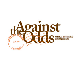 Against the Odds: Making a Difference in Global Health