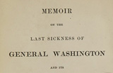 Memoir on the Last Sickness of George Washington