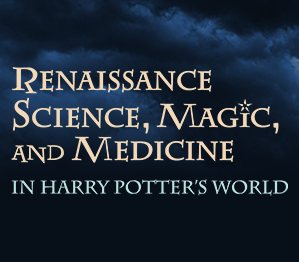 Image of an owl next to text: Harry Potter's World, Renaissance Science, Magic and Medicine
