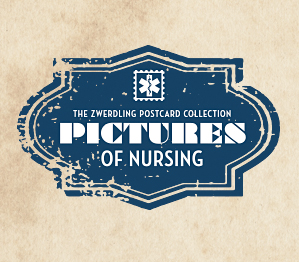 Pictures of Nursing: The Zwerdling Postcard Collection