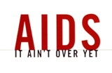 Text Reading: 'AIDS: It ain't over yet'