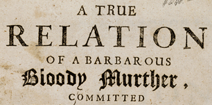A True Relation of a Barbarous Bloody Murther, Committed by Philip Standsfield upon the Perfon of Sir James Standsfield his Father. Giving An account of the many inhuman practices and...