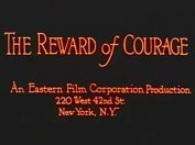 medical movies on the web the reward of courage essay title still from the reward of courage written in red letters on a blackground below