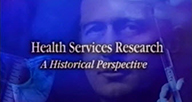 Video still: Heath Services Research: A Historical Perspective.