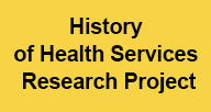 History of Health Services Research Project.