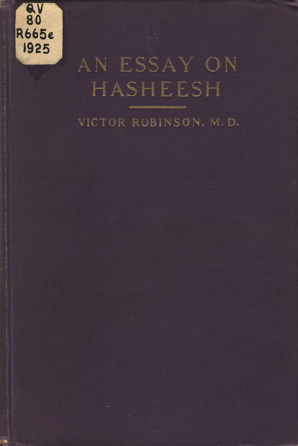 so what s new in the past the multiple meanings of medical the purple cover of an essay on hasheesh historical and experimental by victor robinson